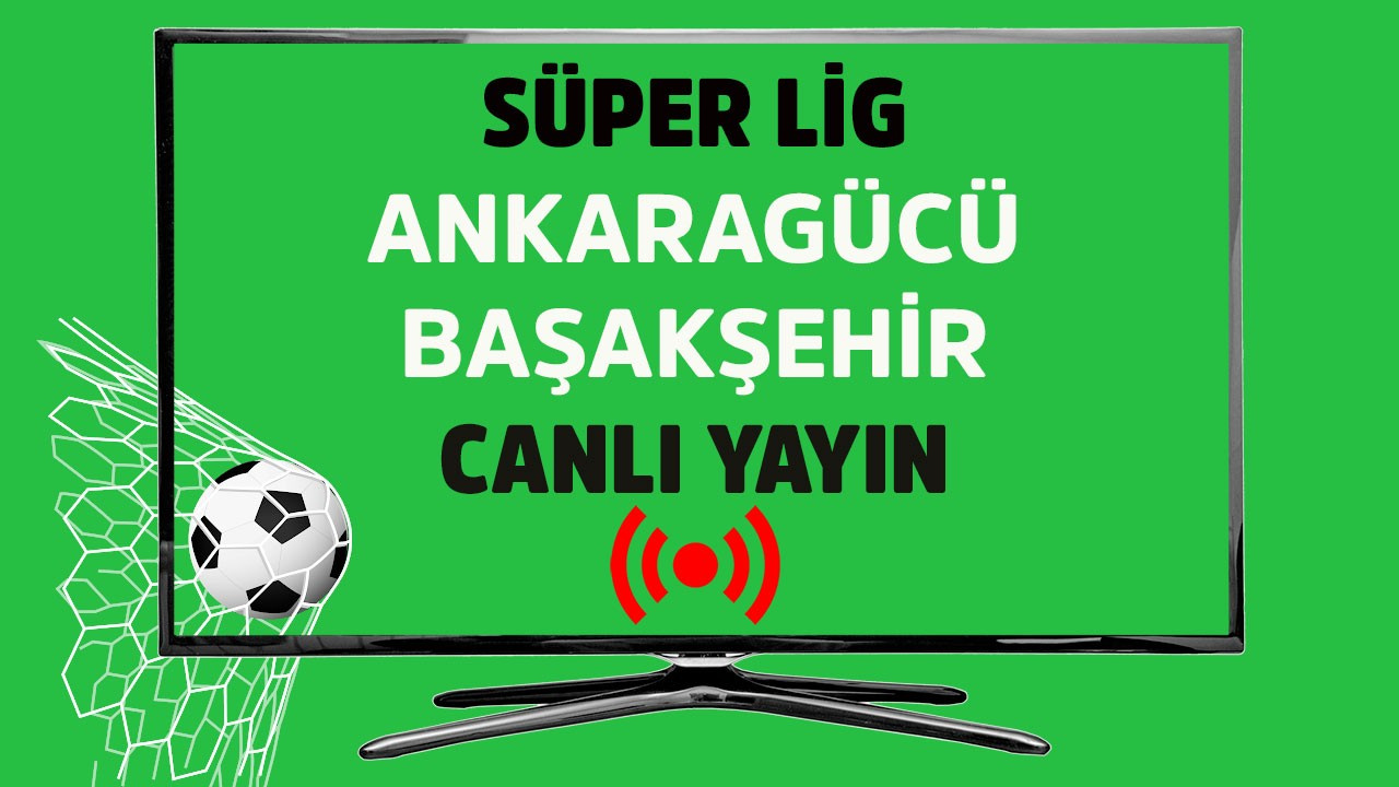Ankaragücü - Başakşehir CANLI