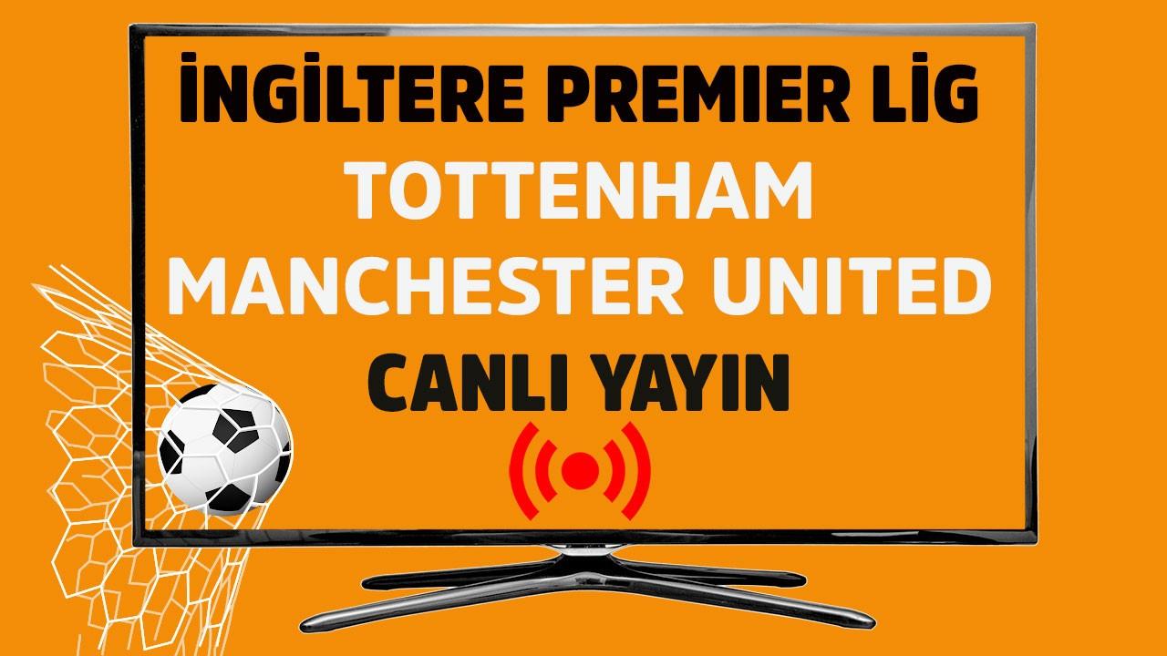 Tottenham - Manchester United CANLI