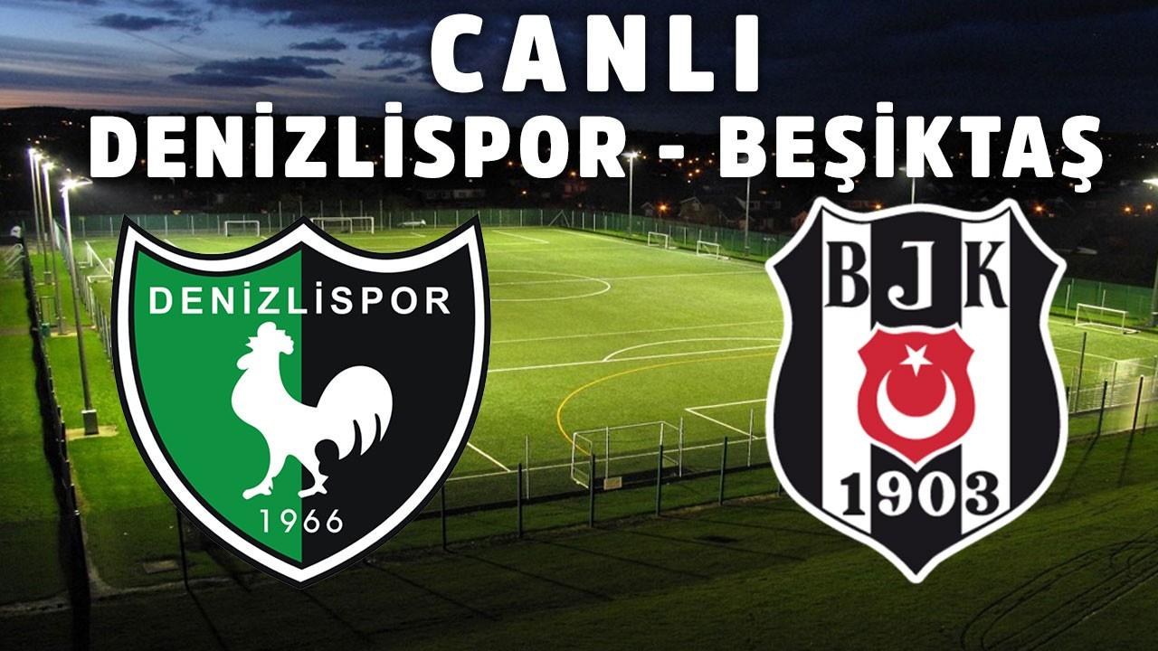 Denizlispor - Beşiktaş CANLI