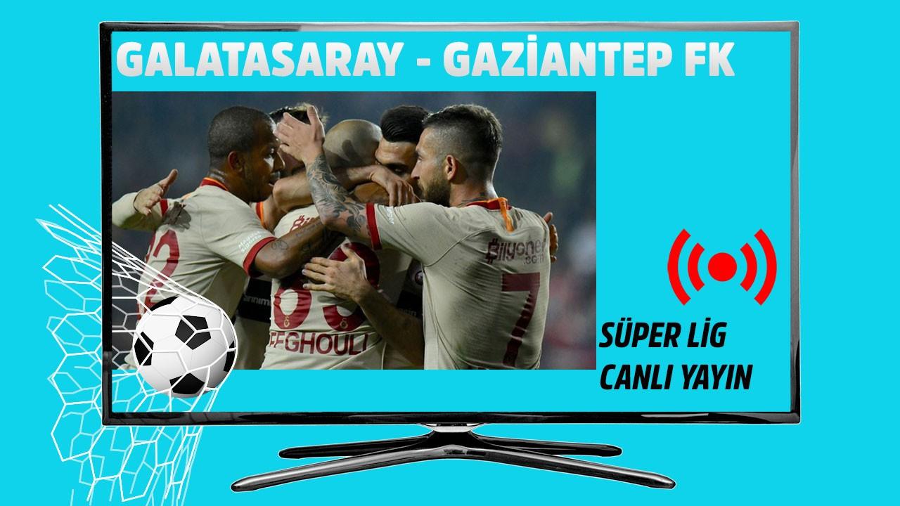 Galatasaray - Gaziantep FK CANLI