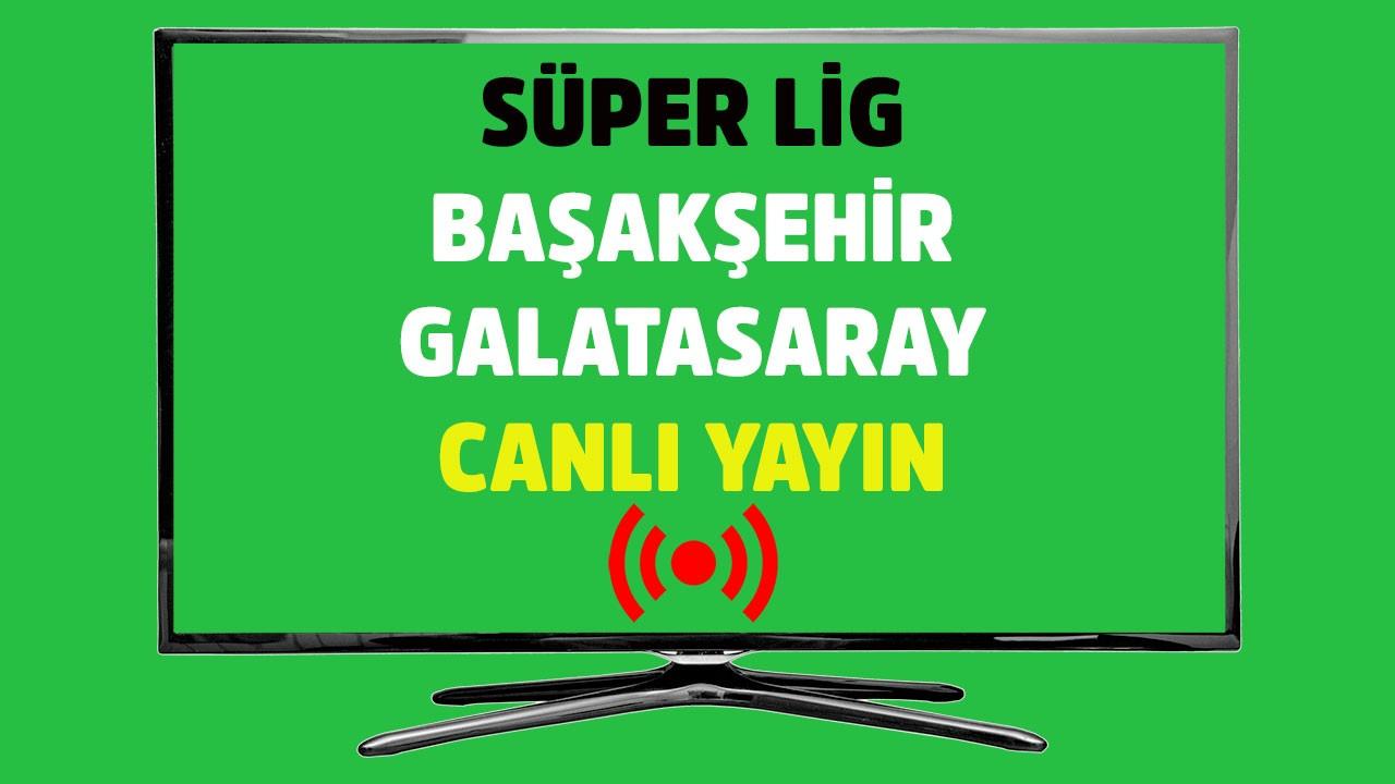 Başakşehir - Galatasaray CANLI