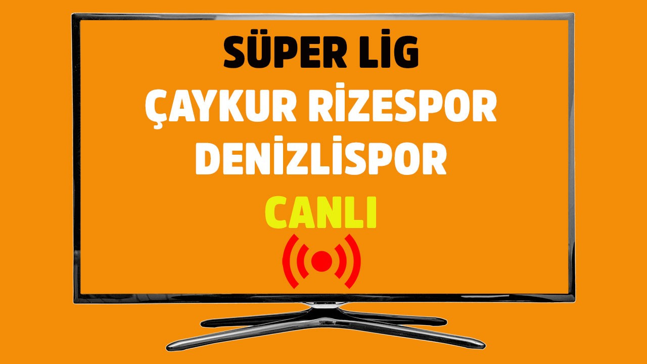 Çaykur Rizespor - Denizlispor CANLI