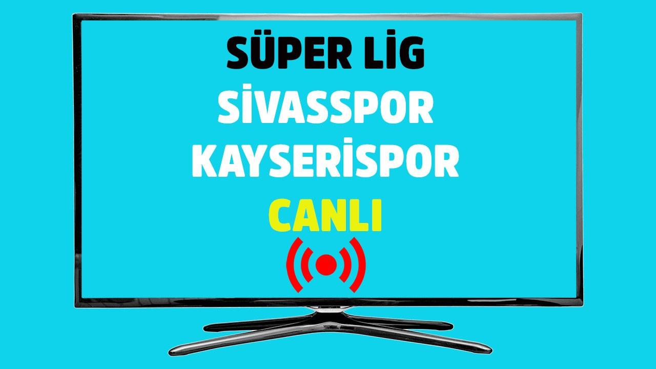 Sivasspor - Kayserispor CANLI