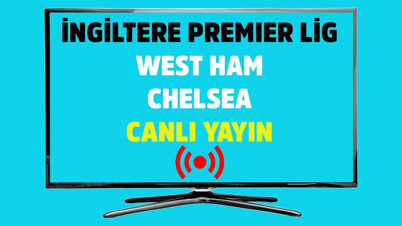 West Ham - Chelsea CANLI