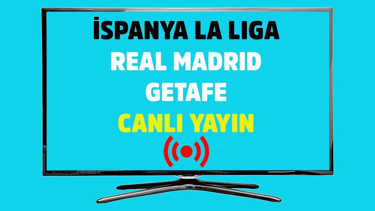 Real Madrid - Getafe CANLI