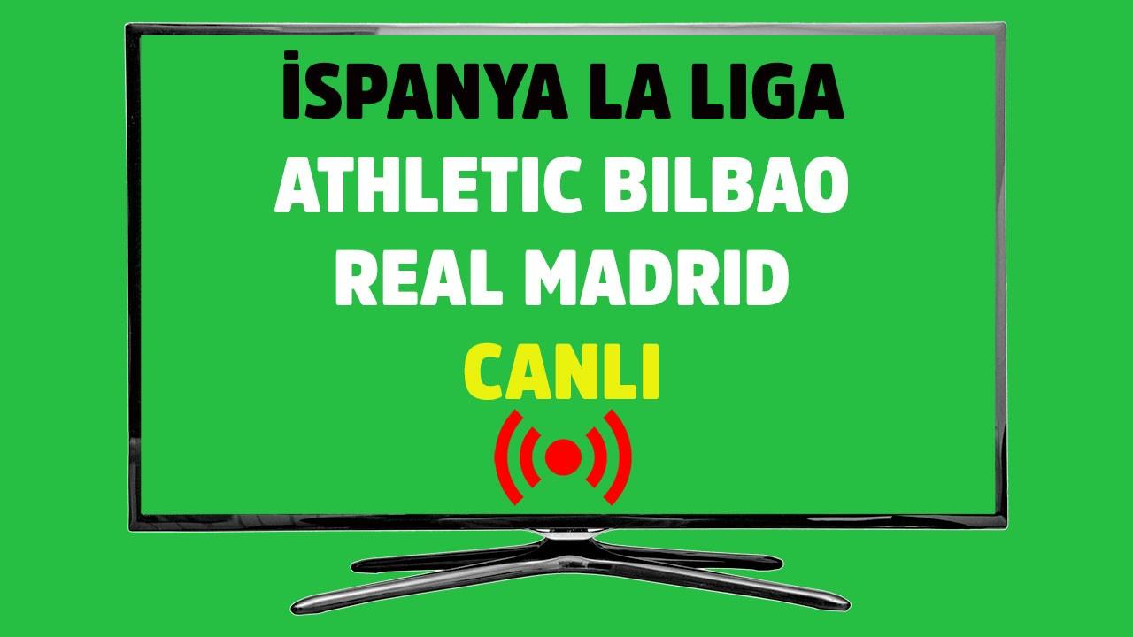 Athletic Bilbao - Real Madrid CANLI YAYIN