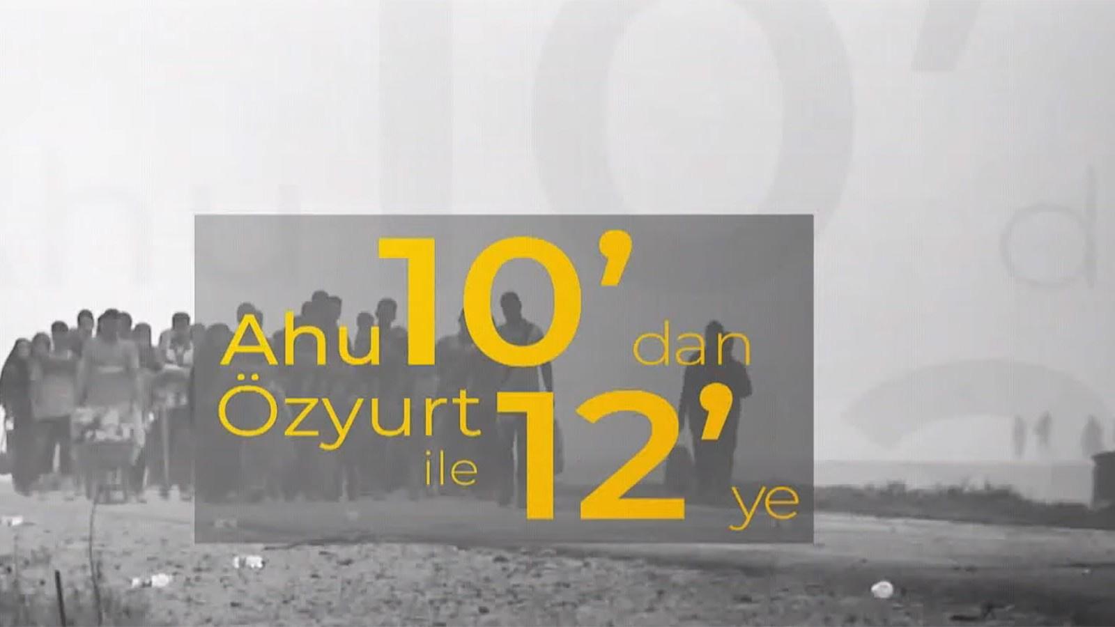 Ahu Özyurt ile 10'dan 12'ye - 7 Ekim 2020