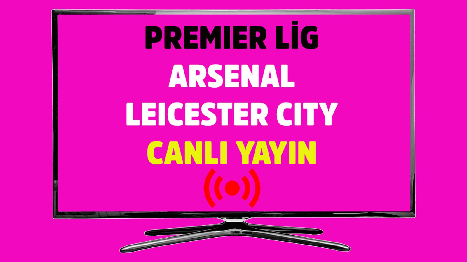Arsenal - Leicester CANLI