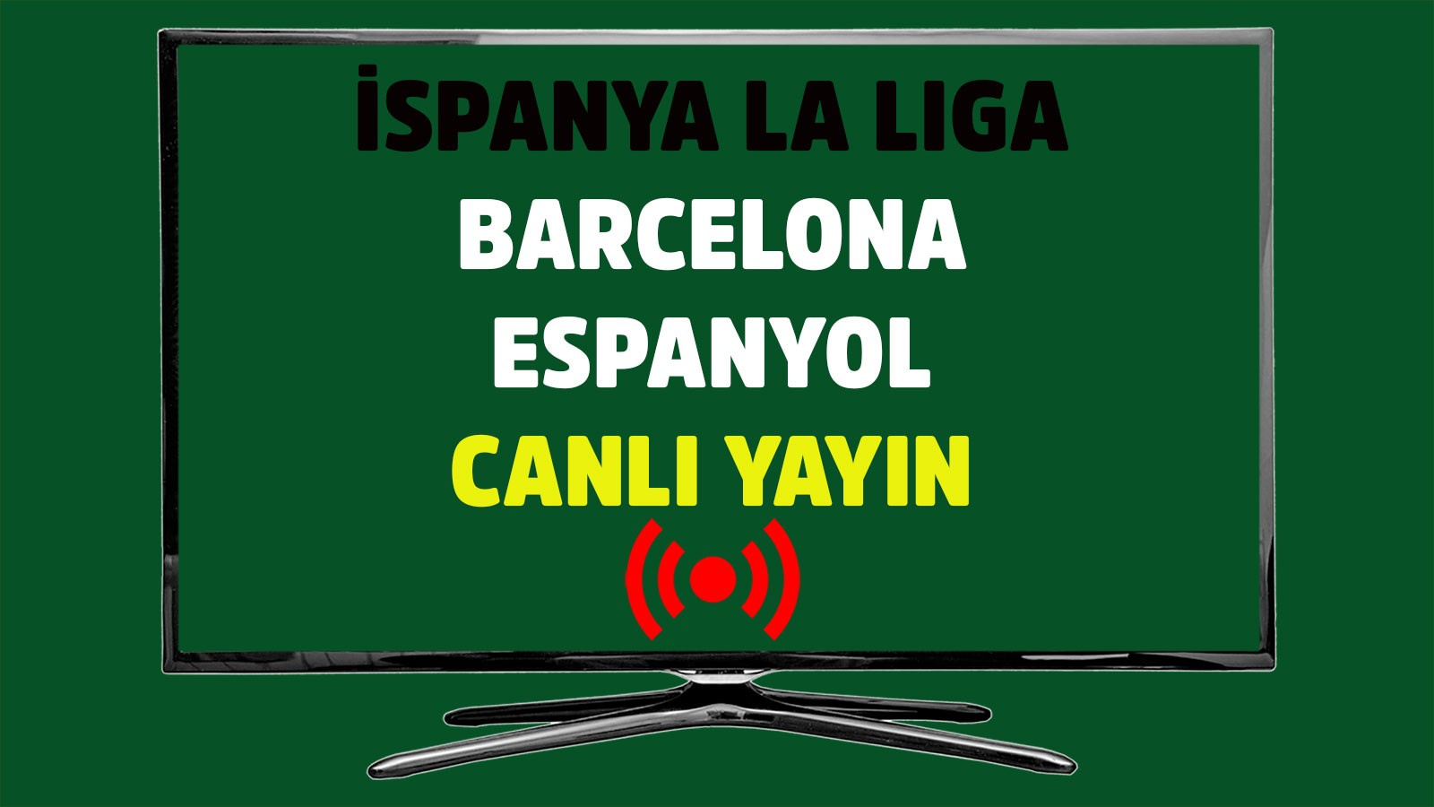 Barcelona - Espanyol CANLI