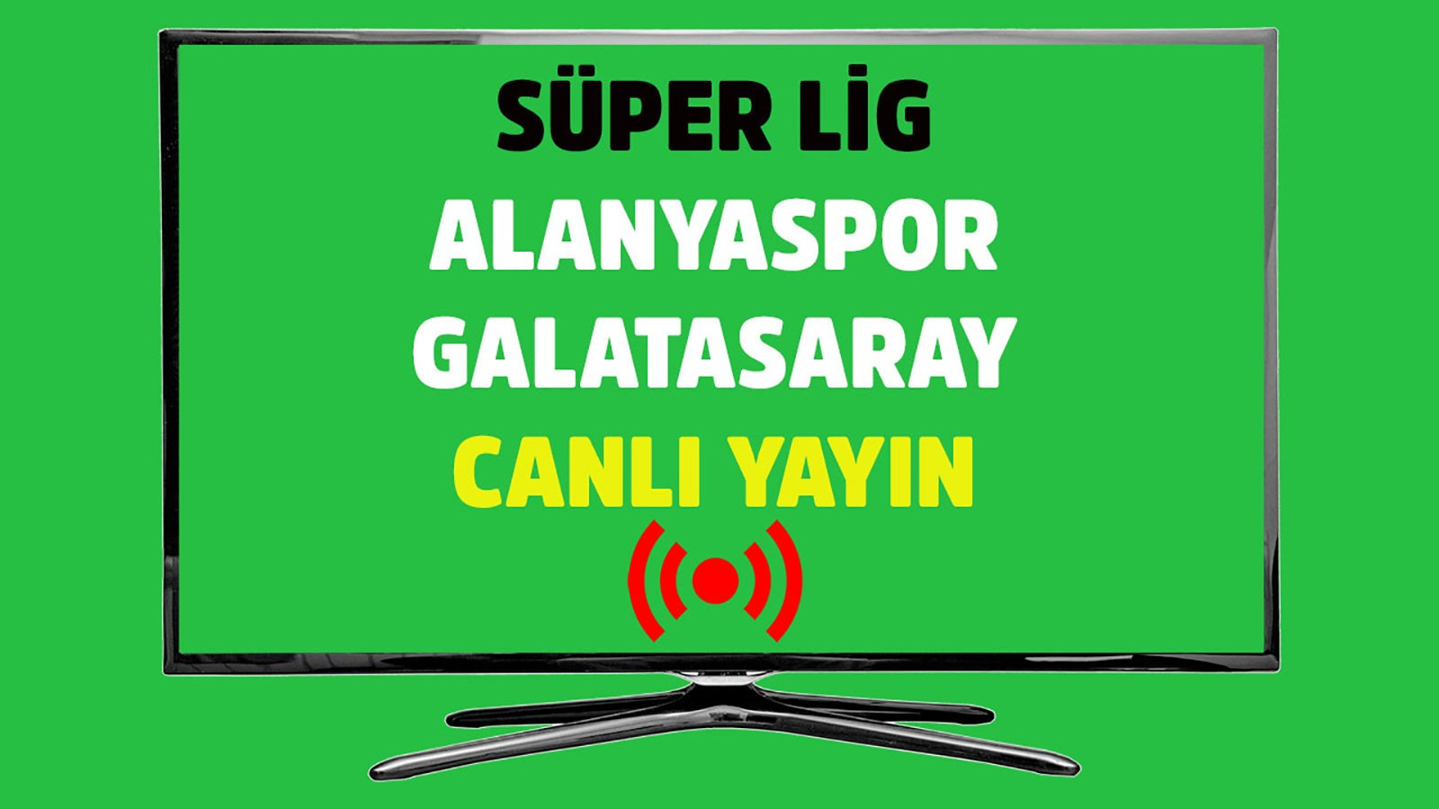 CANLI Alanyaspor - Galatasaray
