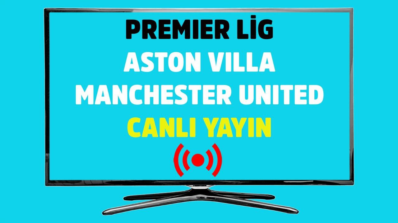 Aston Villa - Manchester United CANLI