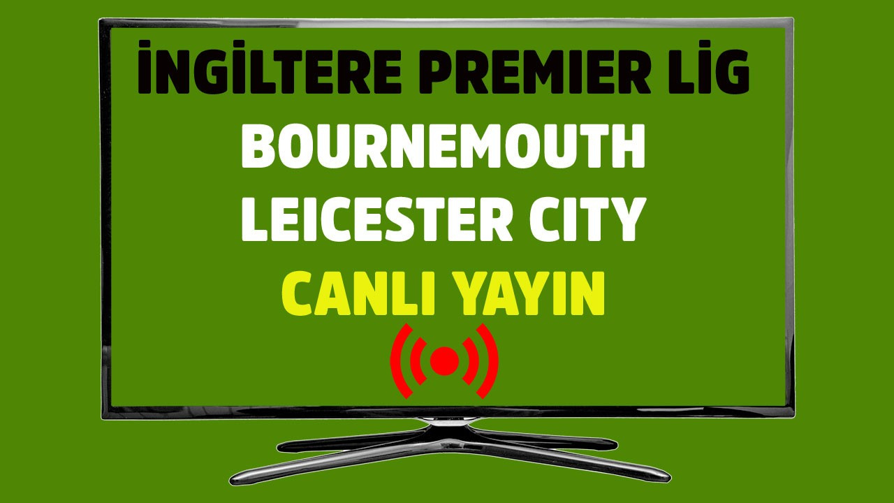 Bournemouth - Leicester City CANLI