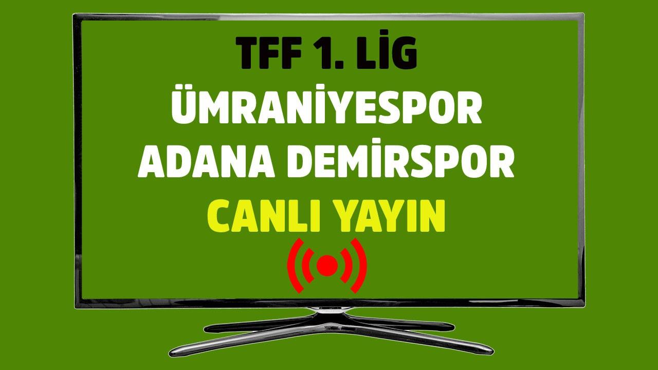 Ümraniyespor - Adana Demirspor CANLI