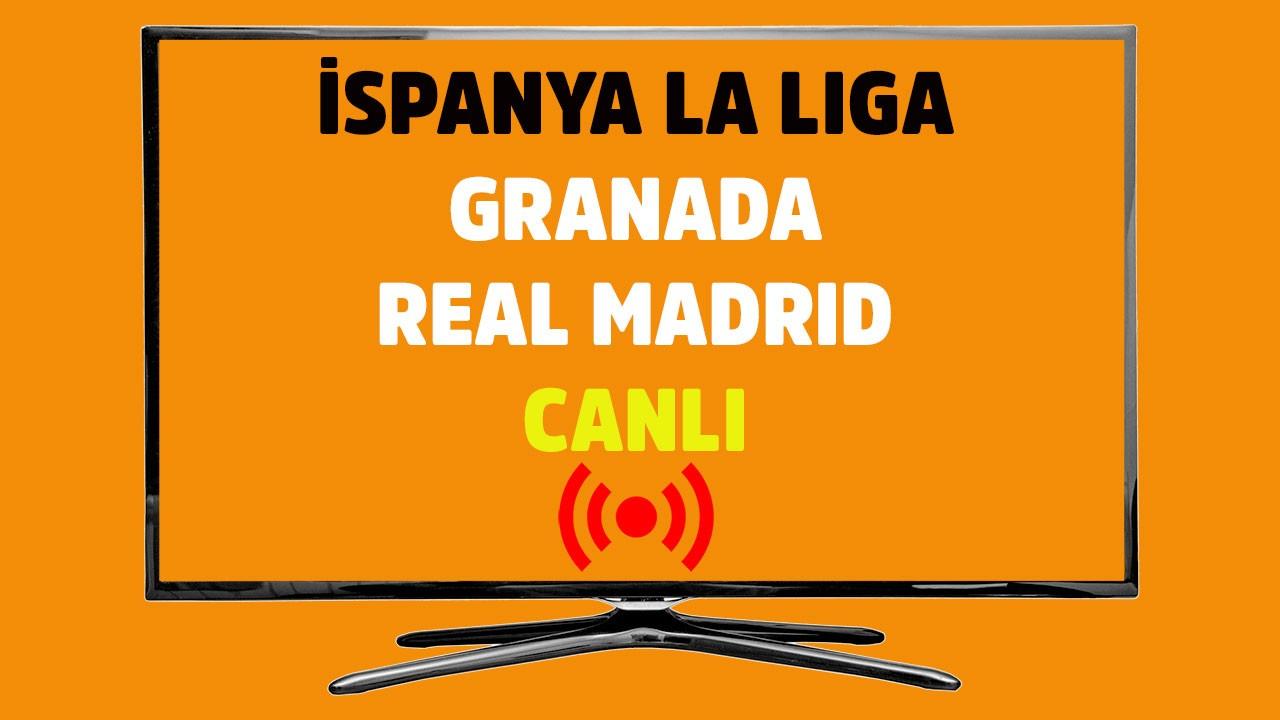 Granada - Real Madrid CANLI