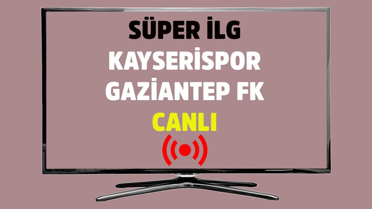 Kayserispor - Gaziantep FK CANLI