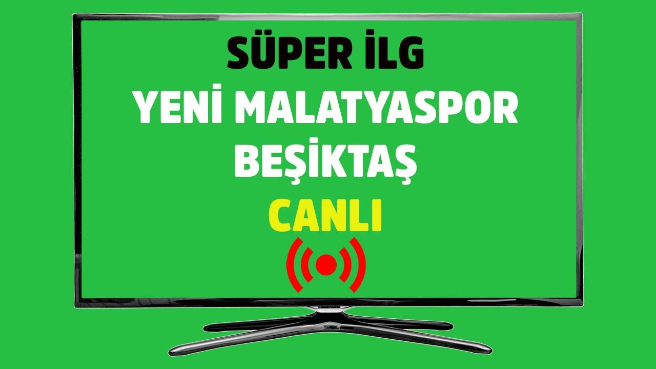 Yeni Malatyaspor - Beşiktaş CANLI