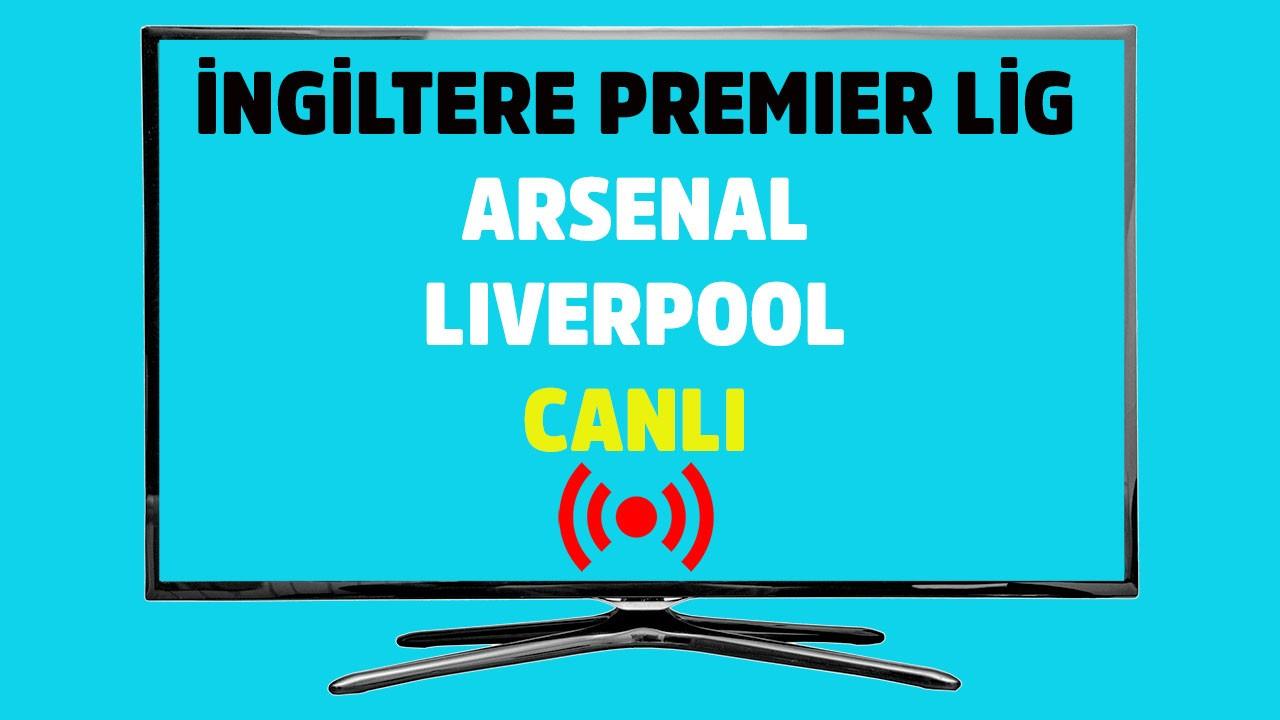 Arsenal - Liverpool CANLI