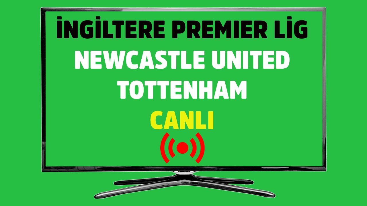 Newcastle United - Tottenham CANLI