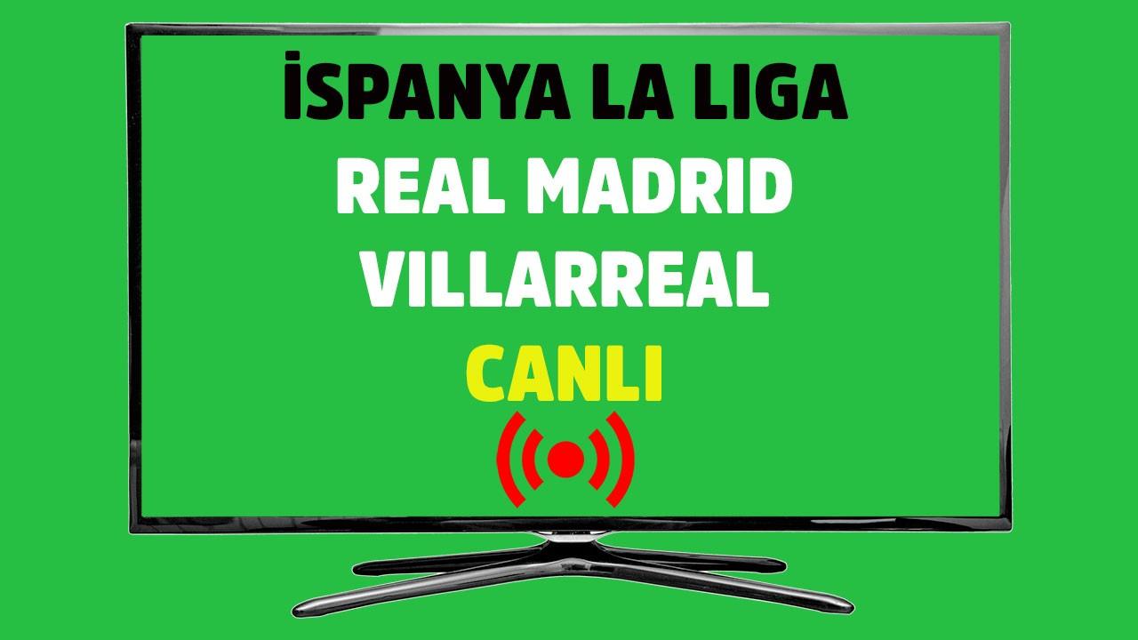 Real Madrid - Villarreal CANLI