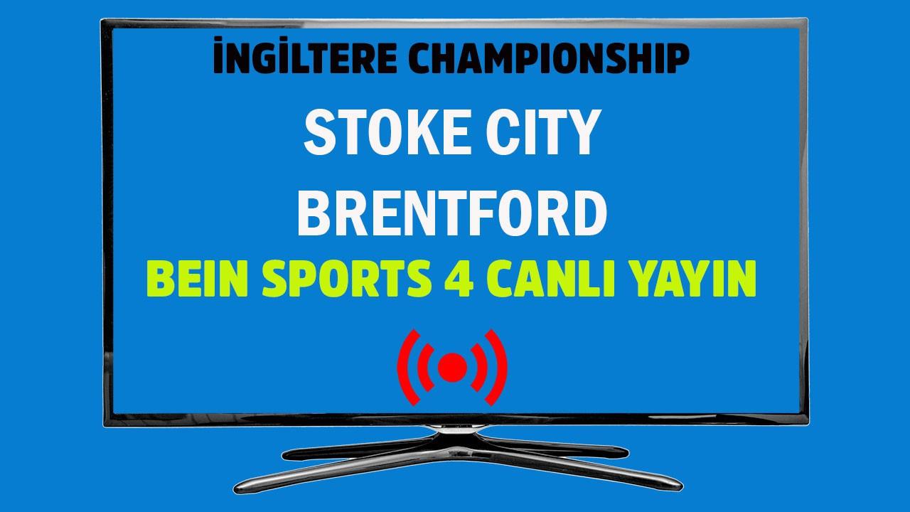 Stoke City - Brentford CANLI