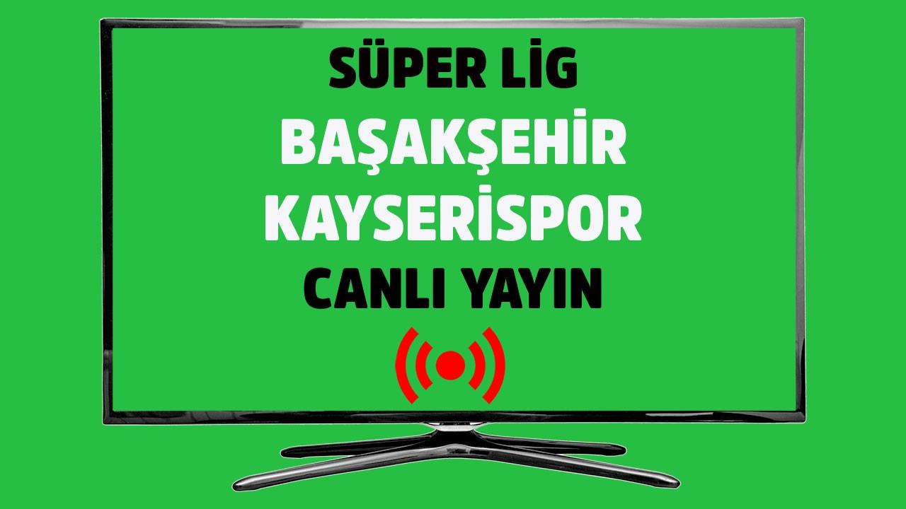 Başakşehir - Kayserispor CANLI