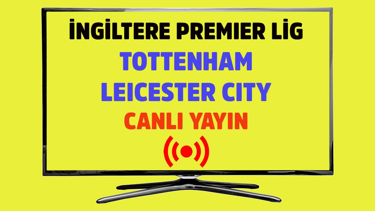 Tottenham - Leicester CANLI