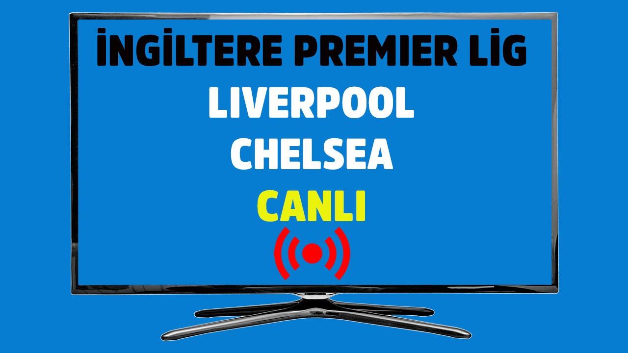 Liverpool - Chelsea CANLI