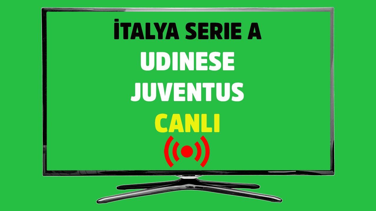 Udinese - Juventus CANLI