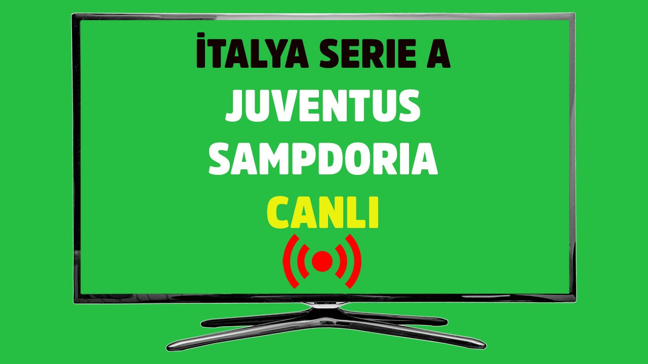 Juventus - Sampdoria CANLI