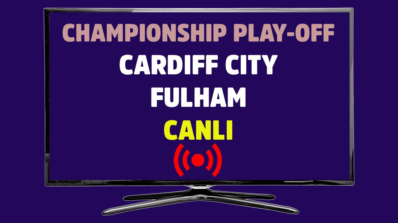 Cardiff - Fulham CANLI