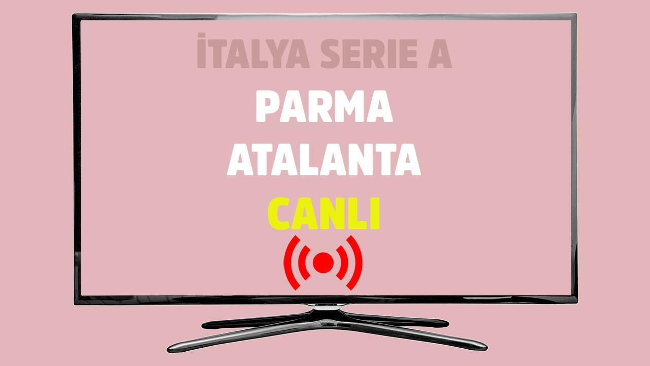 Parma - Atalanta CANLI