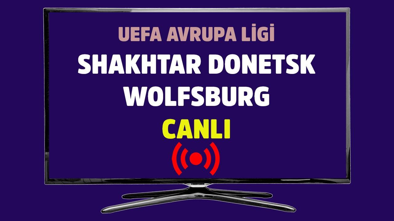 Shakhtar Donetsk - Wolfsburg CANLI