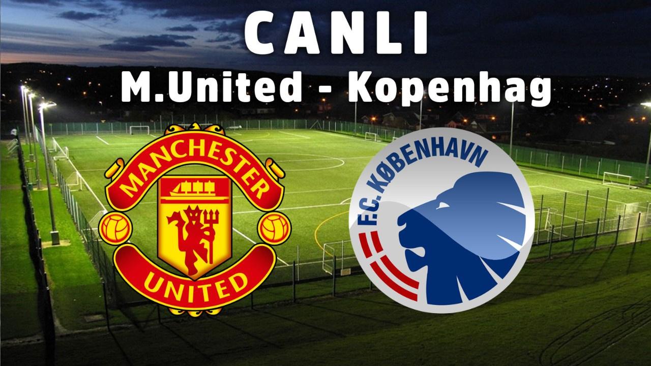 Manchester United – Kopenhag CANLI