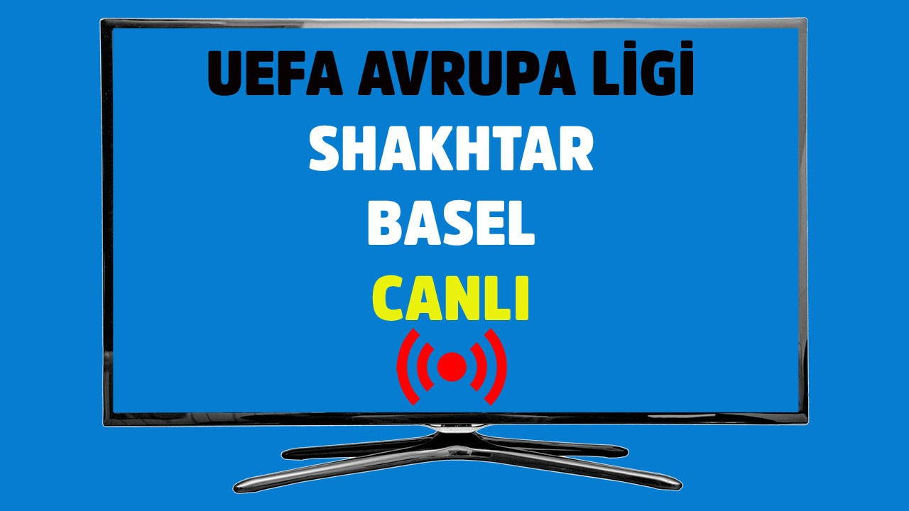 Shakhtar - Basel CANLI