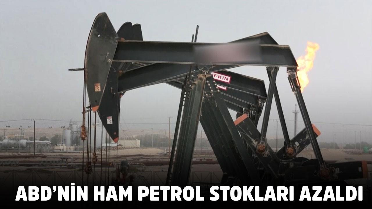 ABD ticari ham petrol stokları azaldı