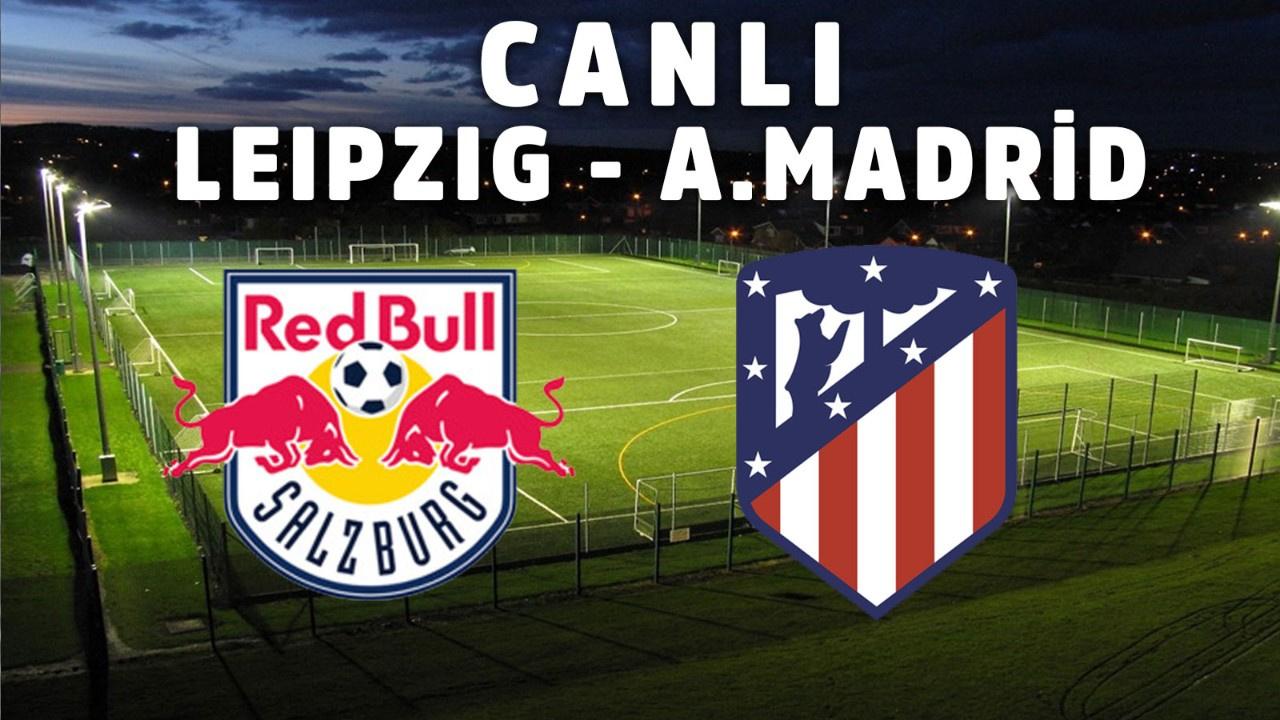 Leipzig - Atletico Madrid CANLI
