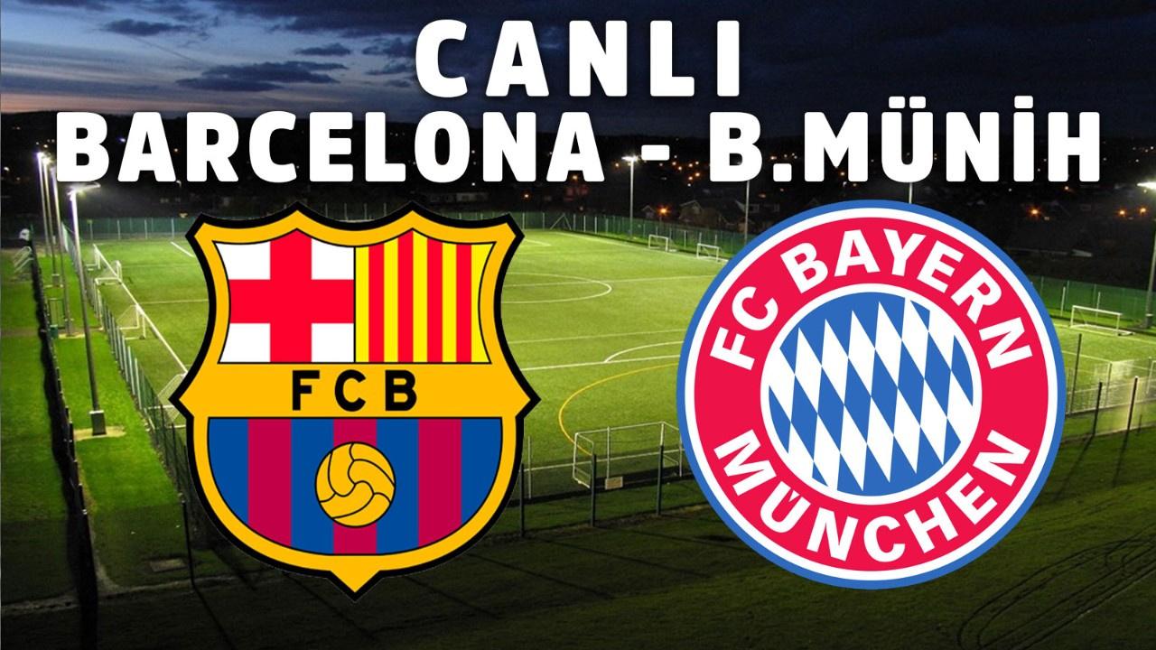 Barcelona - Bayern Münih CANLI