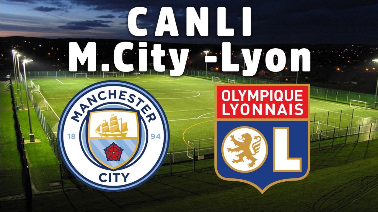 Manchester City - Lyon CANLI