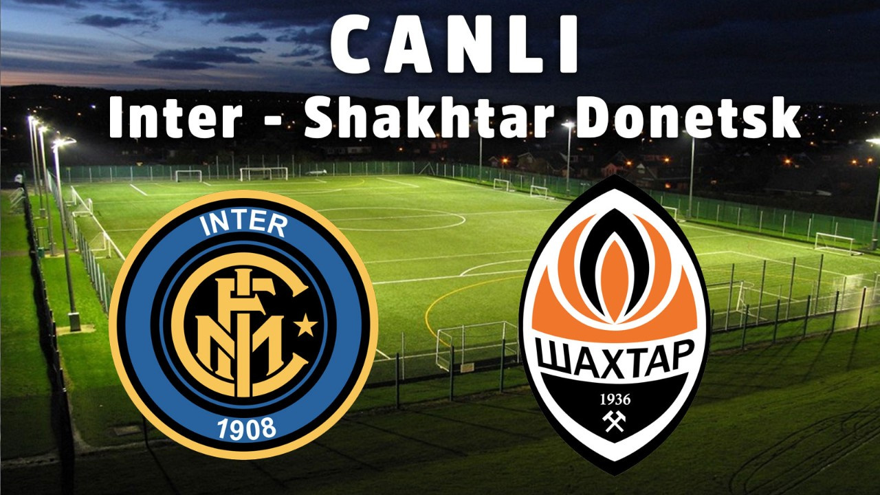 Inter - Shakhtar Donetsk CANLI