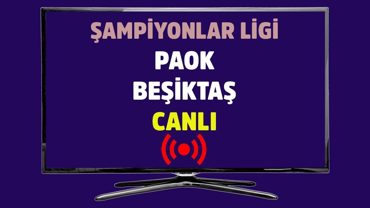 PAOK - Beşiktaş CANLI