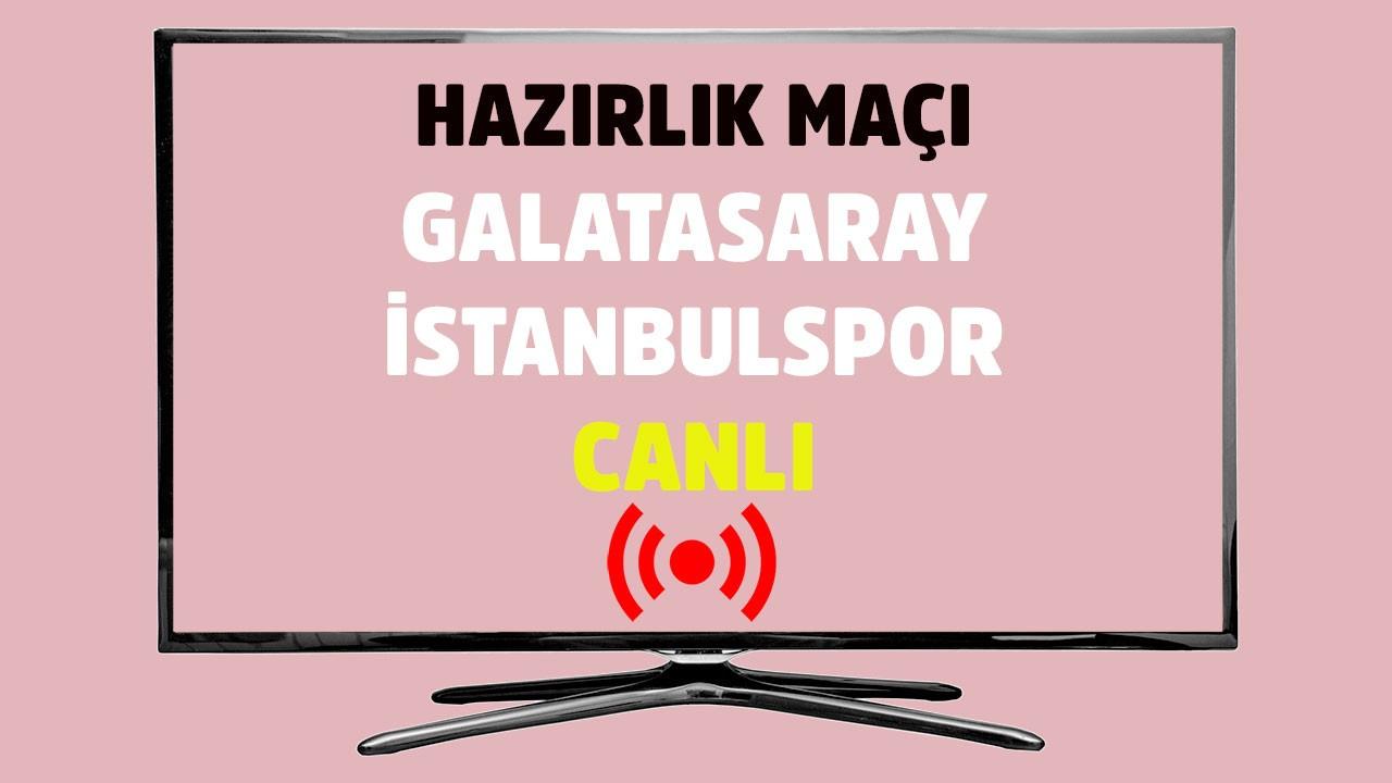 Galatasaray - İstanbulspor CANLI