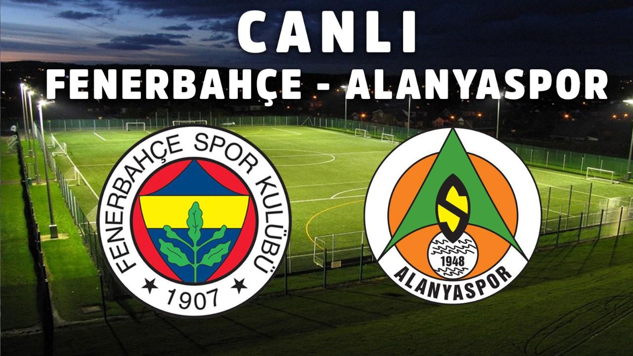 Fenerbahçe - Alanyaspor CANLI
