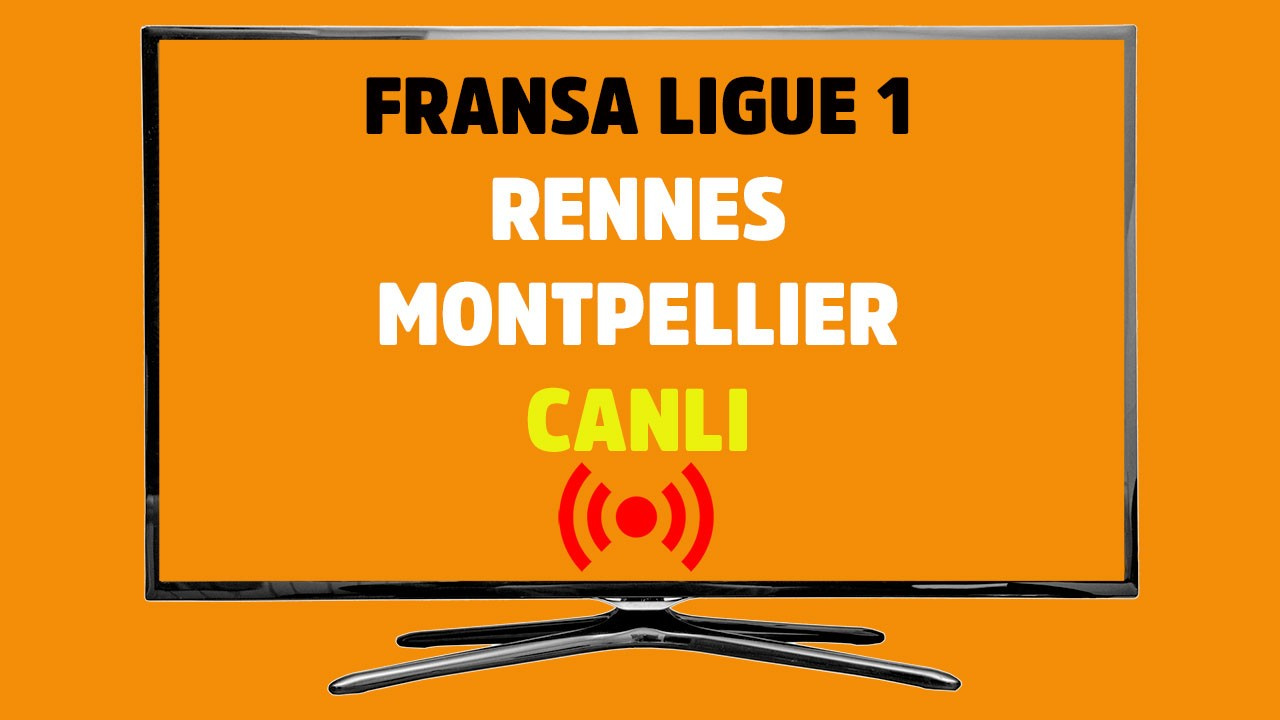 Rennes - Montpellier CANLI