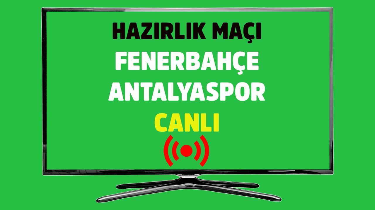 Fenerbahçe - Antalyaspor CANLI