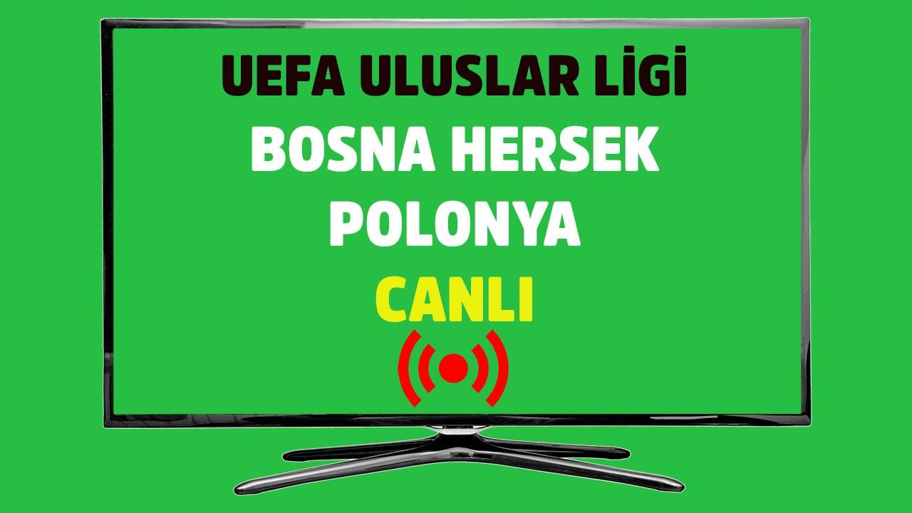 Bosna Hersek - Polonya CANLI