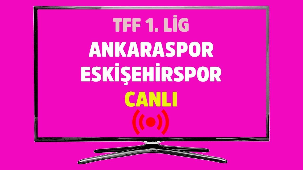 Ankaraspor - Eskişehirspor CANLI
