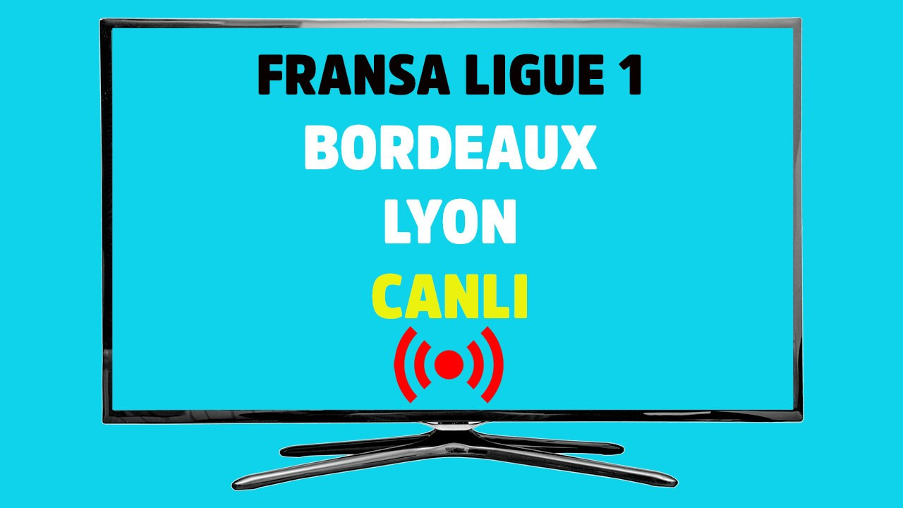 Bordeaux - Lyon CANLI