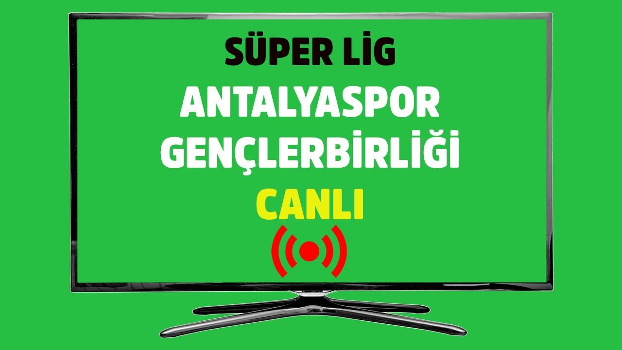 Antalyaspor - Gençlerbirliği CANLI