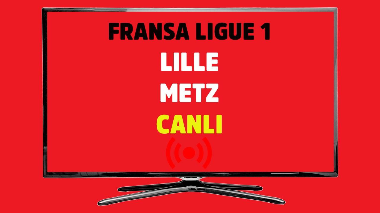 Lille - Metz CANLI