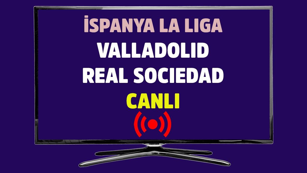 Valladolid - Real Sociedad CANLI